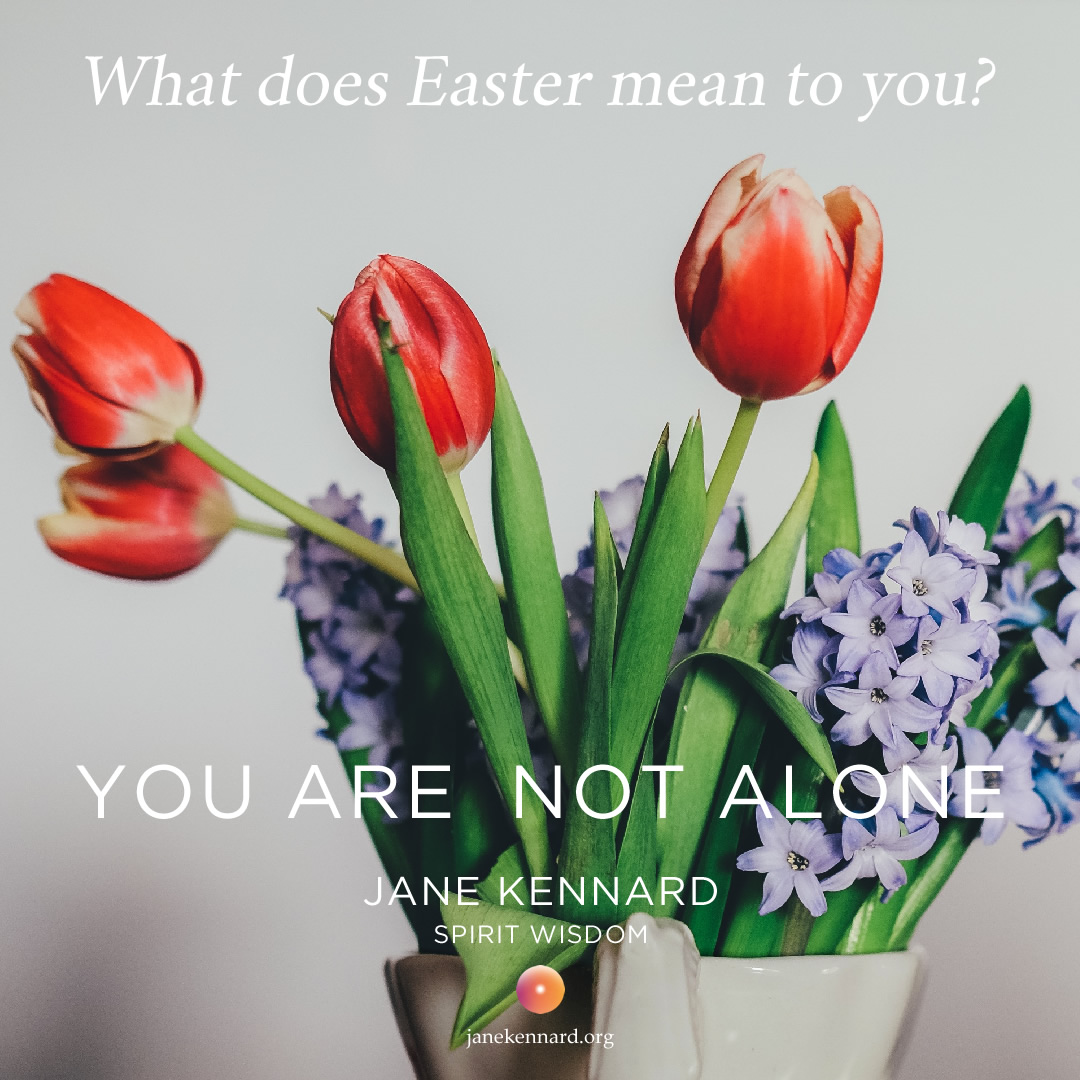 easter-jane-kennard-spirit-wisdom-you-are-not-alone-unsplash-photo-by-Annie-Spratt-1455469361462-69c7194e2d78-1080x1080